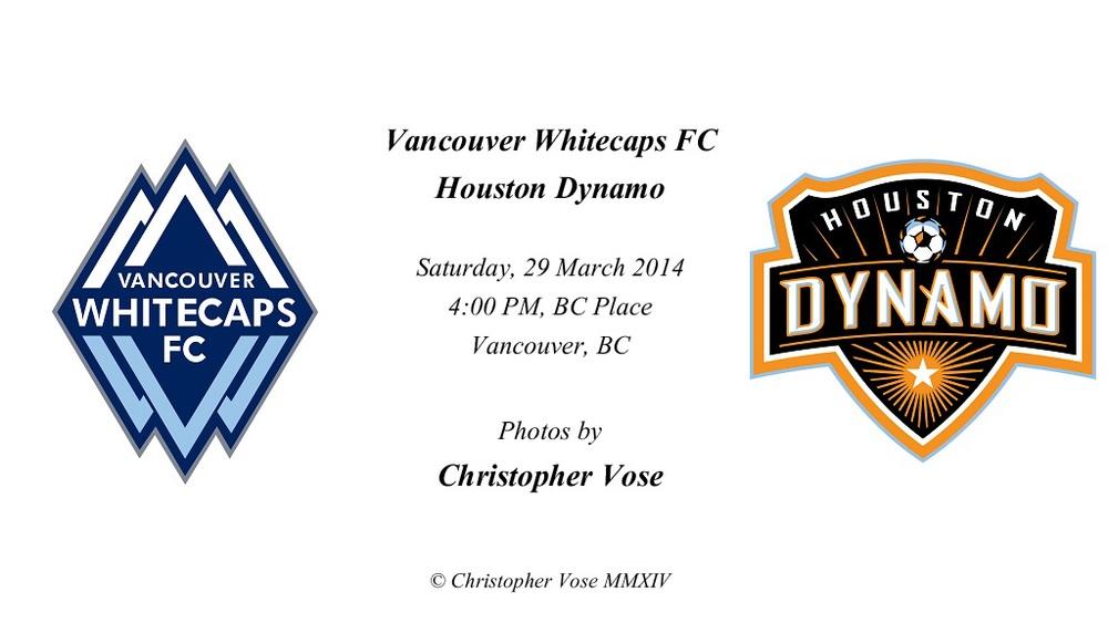 2014-03-29 Round 04; Vancouver Whitecaps FC v Houston Dynamo.jpg