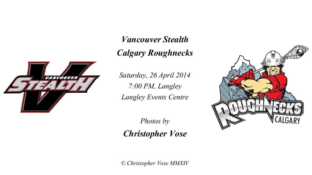 2014-04-26 Round 18; Vancouver Stealth v Calgary Roughnecks.jpg