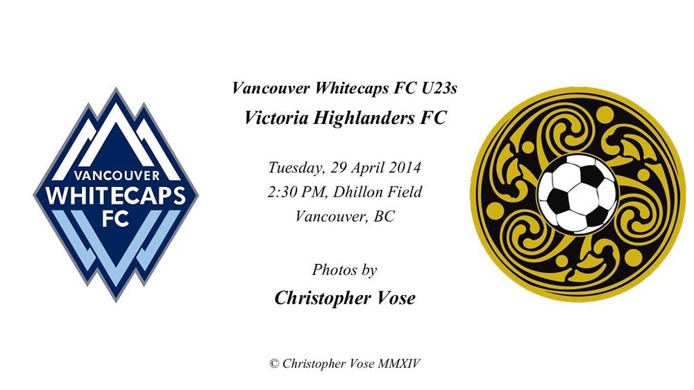 2014-04-29 Friendly; Vancouver Whitecaps FC U23s v Victoria Highlanders FC.jpg