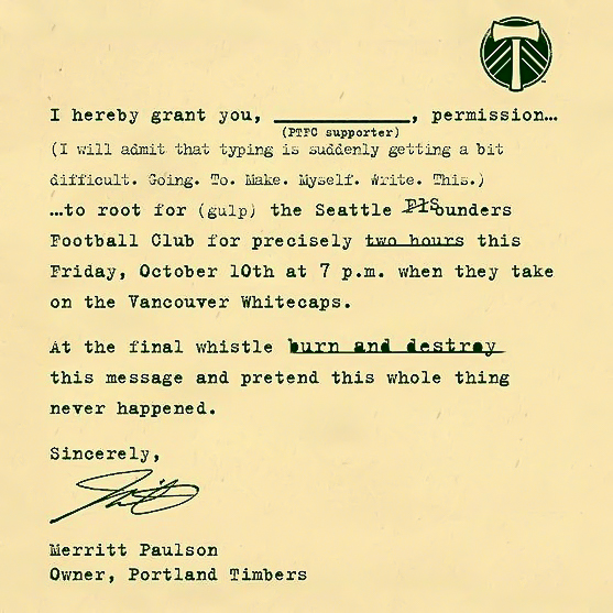 Merritt Paulson, Owner of the Portland Timbers, issued a permission slip to the TImbers Army before the match.