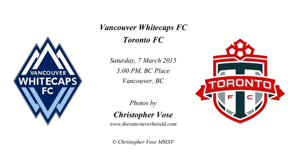2015-03-07 Round 01; Vancouver Whitecaps FC v Toronto FC.jpg