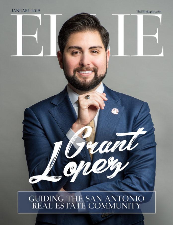 Real Estate Profile - The Ellie Report - Grant Lopez, 2019 Chairman of the Board of the San Antonio Board of Realtors