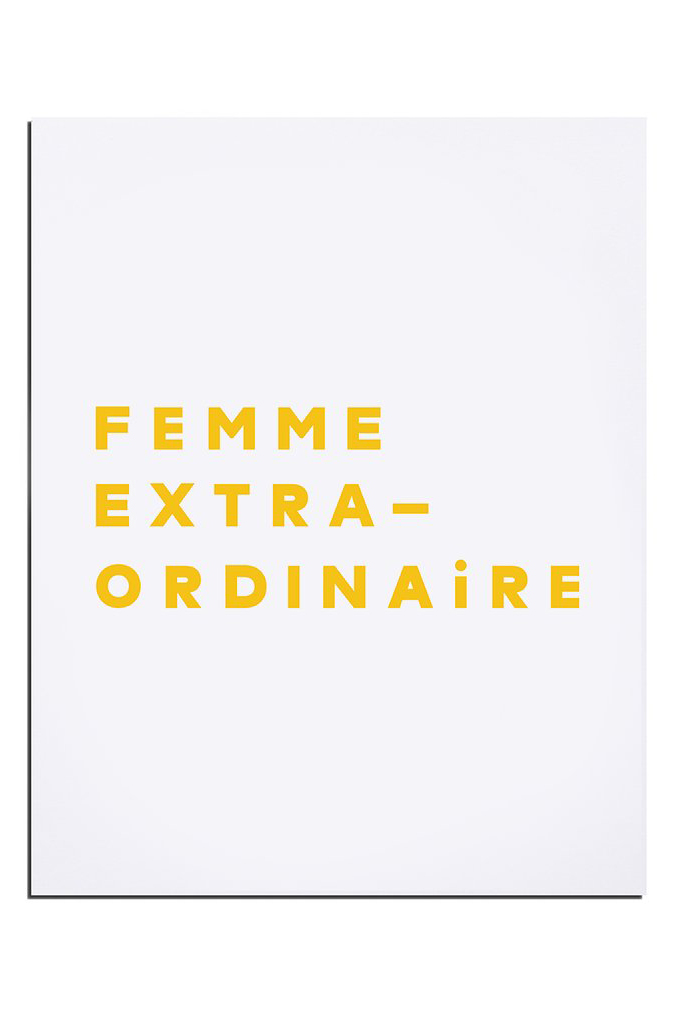 BE EXTRAORDINARY - Give yourself a pick me up with this text poster, which feels a little more fancy because, Oui, it's written in French.I just LOVE Garance Dore, Adorable, talented and chic. Also, if you listen to her podcast,Pardon My French, you may just want to be friends with her. Is her accent not the cutest?