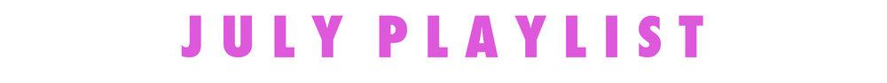 JULY PLAYLIST.jpg