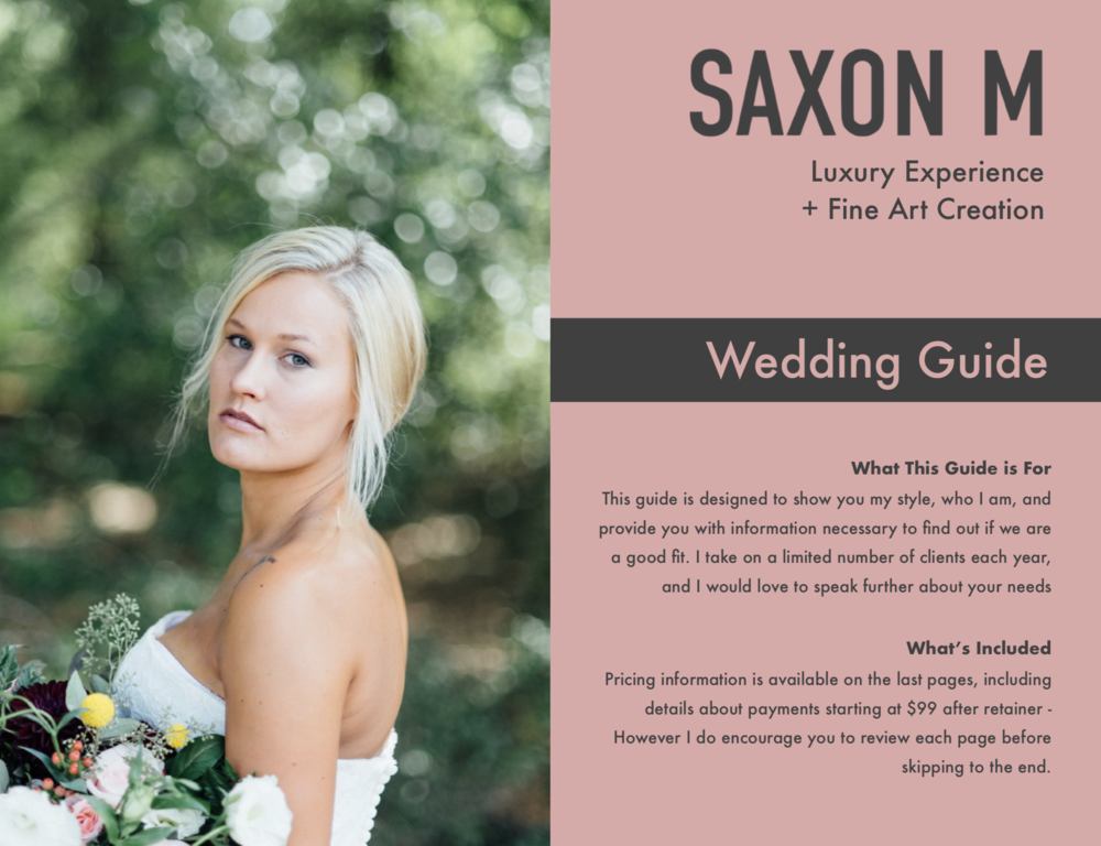 2018 & 2019 Wedding Guide - What This Guide is ForThis guide is designed to show you my style, who I am, and provide you with information necessary to find out if we are a good fit. I take on a limited number of clients each year, and I would love to speak further about your needs.