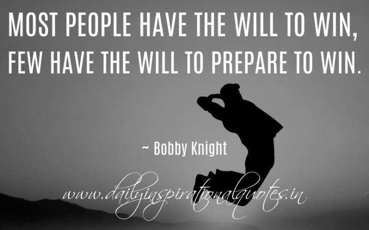 few-have-the-will-prepare-win-bobby-knight-success-quotes-48517-740x462.jpg
