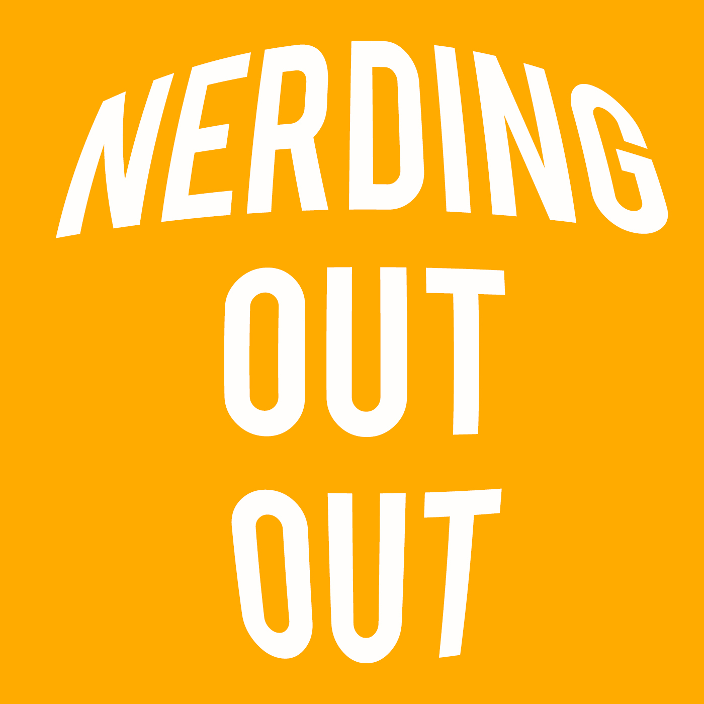 Nerding Out Out - Another Tech Podcast