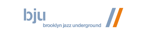 BROOKLYN JAZZ UNDERGROUND RECORDS - NEW MUSIC FROM NYC SINCE 2008