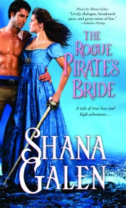 The cover of Shana Galen's Rogue Pirate's Bride. It's bright blue and beautiful, with a dark haired hero and a heroine who is sporting a sword and looks like she's not afraid to use it!
