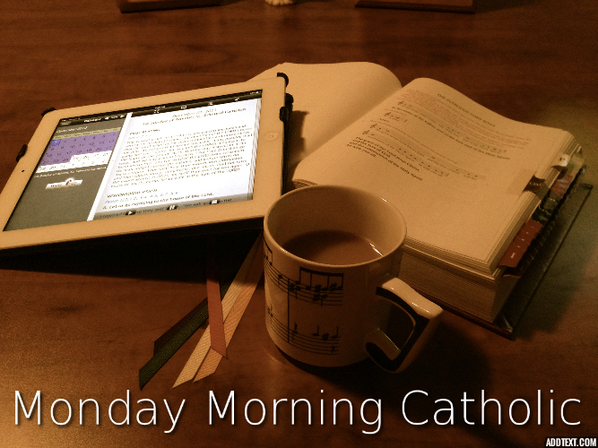 Monday Morning Catholic