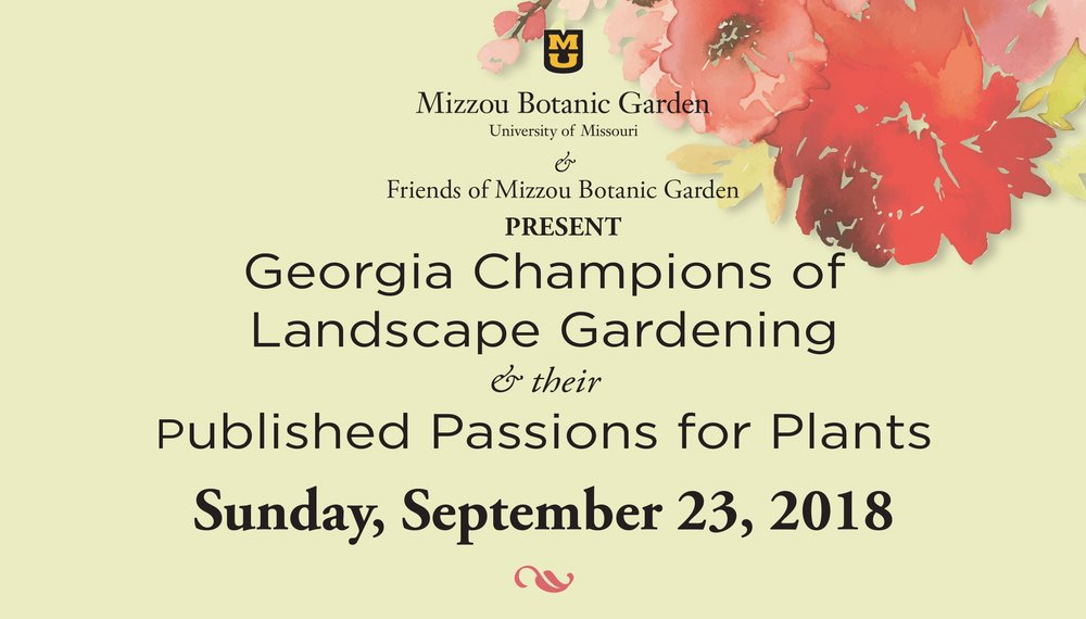 FEATURED GUESTS:       Allan Armitage  has been honored for his horticultural achievements throughout the country. A world-renowned University of of Georgia professor emeritus, writer, speaker and researcher, he has written 16 books and many articles.   Michael Dirr  is recognized as one of the most influential horticulturists in the U.S. A University of Georgia professor emeritus, writer, speaker, researcher and woody plant expert, he has introduced more than 50 plant species and written 12 books and many articles.   Natalia Hamill  is the Brand and Business Development Manager for Bailey Nurseries. An MU alumna, she has done graduate work at the University of Georgia, and has worked in publishing and advertising, owned her own garden center and is a published garden author.   Vince Dooley  is a retired University of Georgia coaching legend turned landscape gardener. Over the course of 20 years, he has transformed his Athens, Ga., property into a botanical garden and written a popular book about the journey.