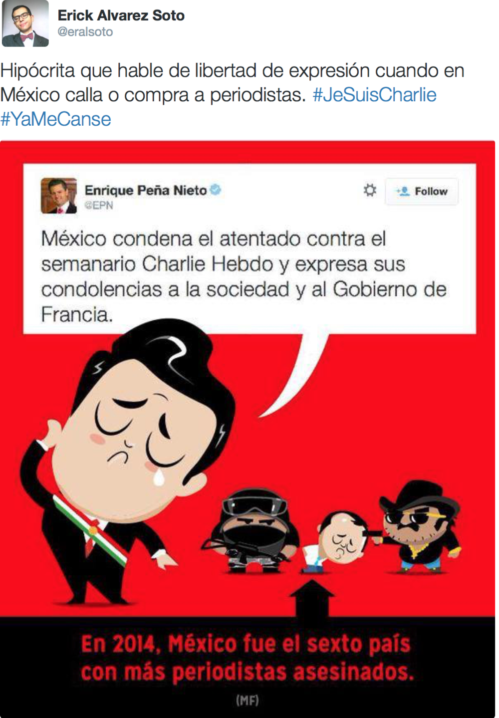 "Erick Alvarez Soto, a Mexican blogger based in New York, tweets Enrique Peña Nieto cartoon and writes ""hypocrite, who is he to speak of freedom of expression when Mexico pays off or silences its journalists."""