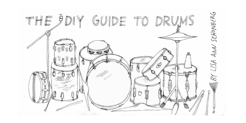 Cover of The DIY Guide to Drums. 2012. Drawing by Lisa Schonberg. 2016.