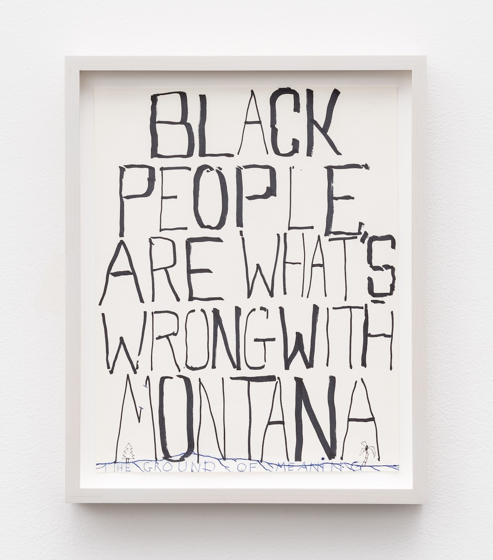 "Black People Are What's Wrong With Montana 2010 Mixed media on paper 11 ⅜"" x 9"" WP006"