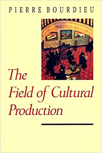 Pierre Bourdieu  The Field of Cultural Production