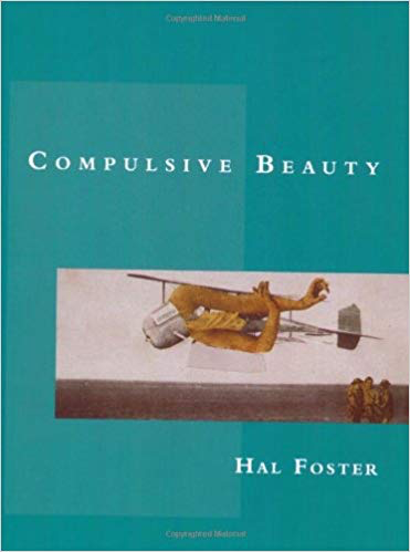 Hal Foster  Compulsive Beauty