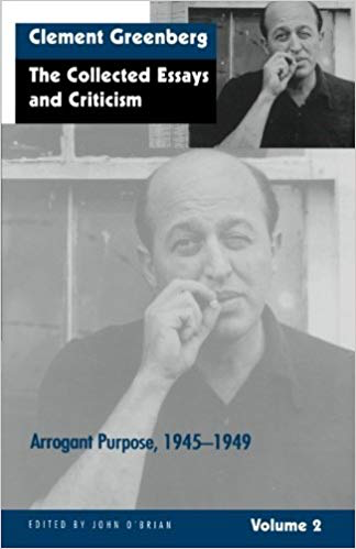 Clement Greenberg  The Collected Essays and Criticism, Volume 2: Arrogant Purpose, 1945-1949