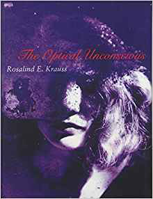 Rosalind Krauss The Optical Unconscious
