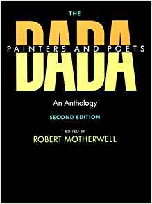Robert Motherwell, ed.  The Dada Painters and Poets: An Anthology