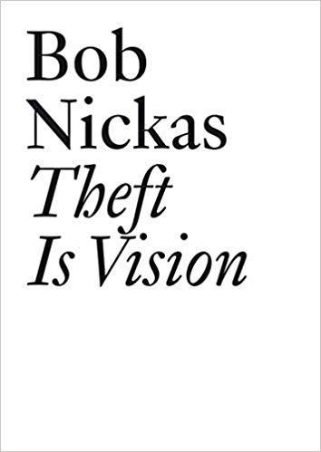Bob Nickas  Theft is Vision