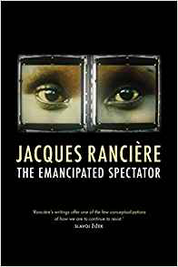 Jacques Ranciere  The Emancipated Spectator