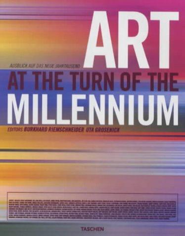 Burkhard Riemschneider, ed.  Art at the Turn of the Millennium