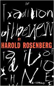 Harold Rosenberg  Tradition of the New