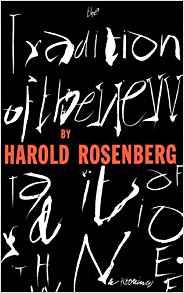 Harold Rosenberg  Tradition of the New