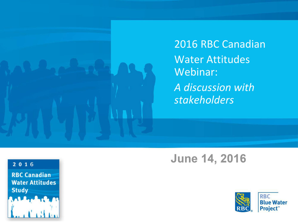 Read through the  2016 RBC Canadian Water Attitudes Study .