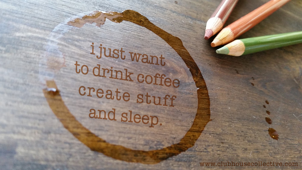 Drink-Coffee-Create-Stuff-by-ClubHouse-Collective.jpg