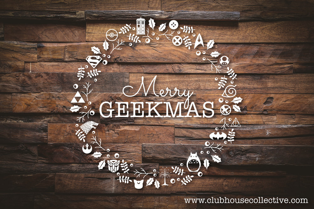 Merry GEEKMAS. ~ Corinne Jade, ClubHouse Collective