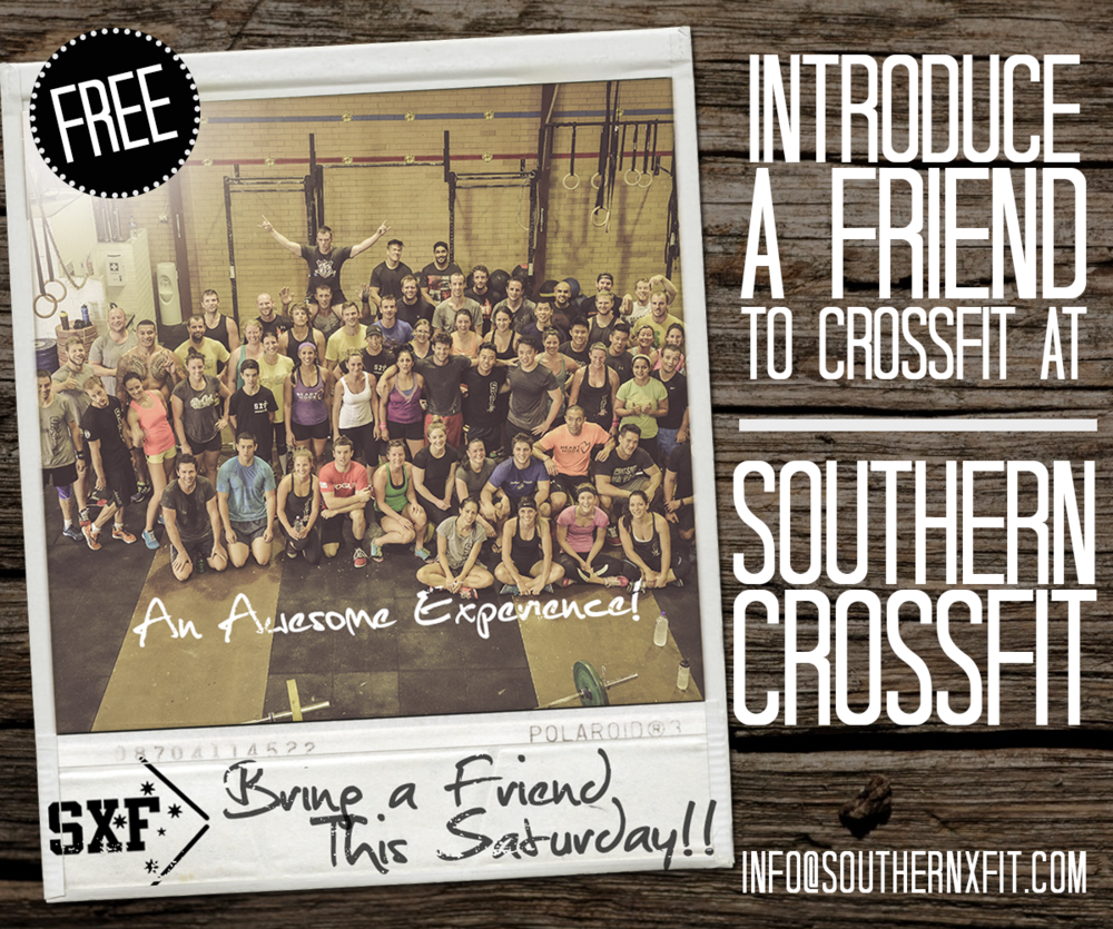 This Saturday is 'Bring A Friend' Day at Southern CrossFit. So grab a mate and bring them in to show them what it's all about!!
