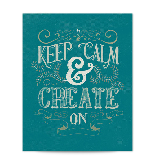 keep calm and create on scripture type
