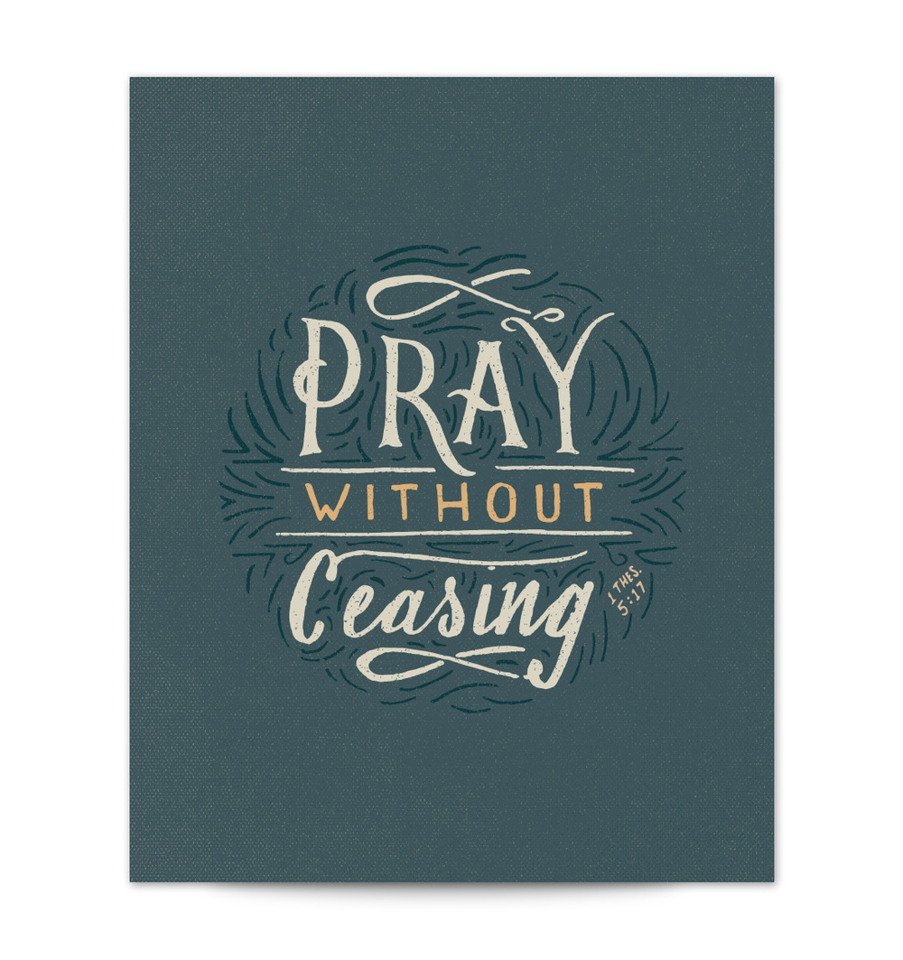 Pray Without Ceasing Scripture Type