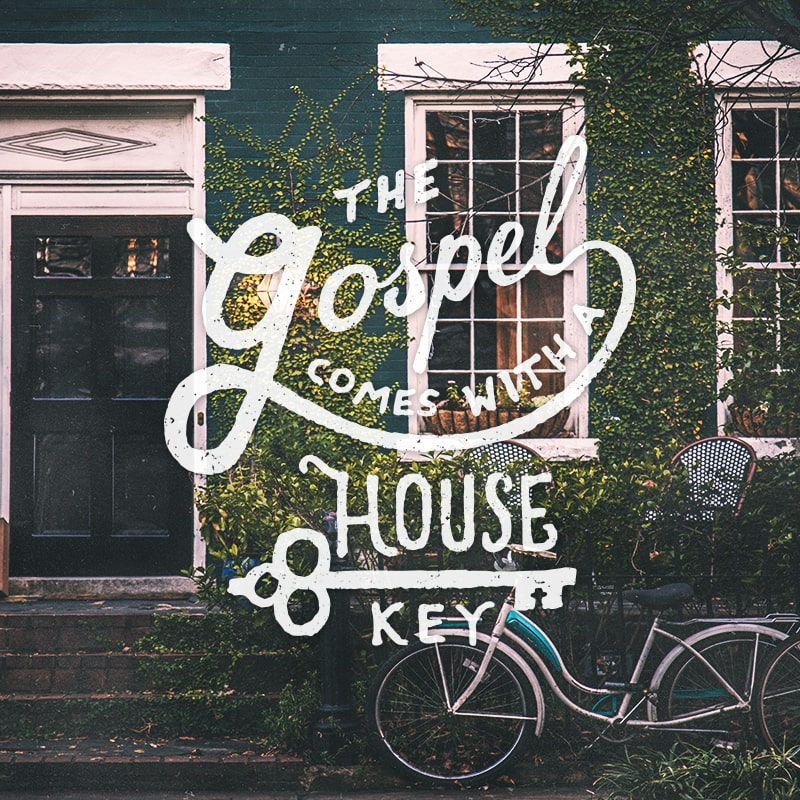Gospel Comes With a House Key