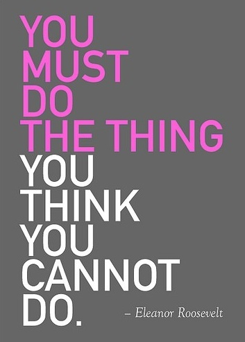 Roosevelt- must do what you think you can't.jpeg