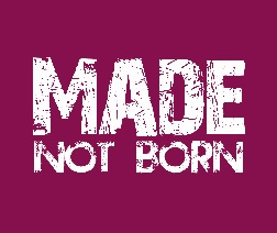 made not born.jpg