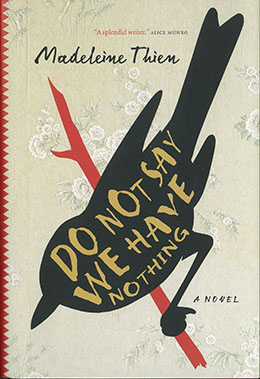 DO NOT SAY WE HAVE NOTHING, BY MADELEINE THIEN IMAGE: GGBOOKS.CA