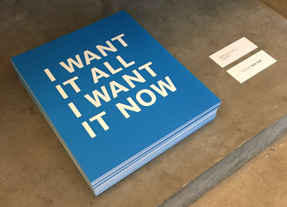 I Want It All I Want It Now posters, by Kathy Slade, at Belkin Gallery.