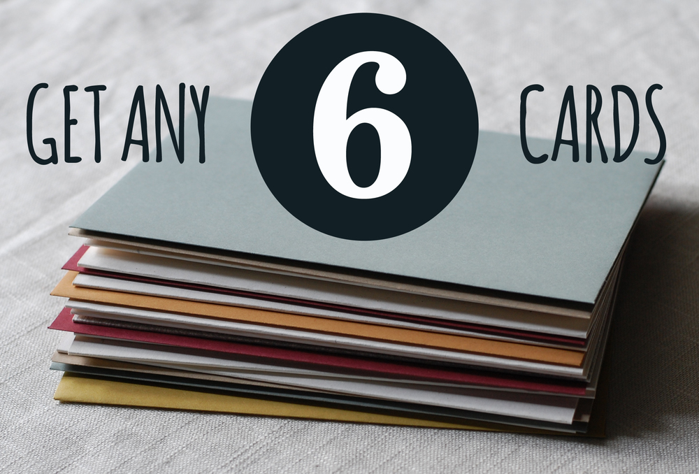 Get any 6 cards you want for 19.50! SHOP NOW