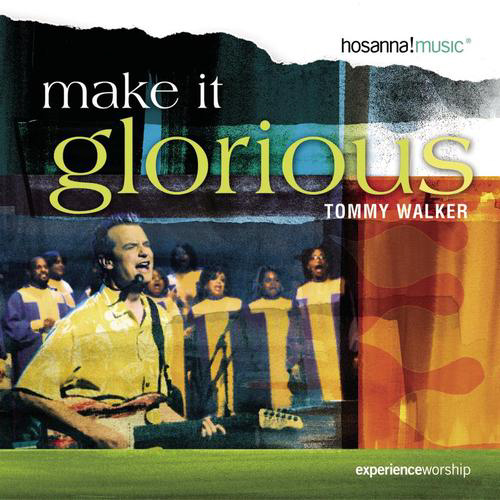 Make it Glorious - 2005