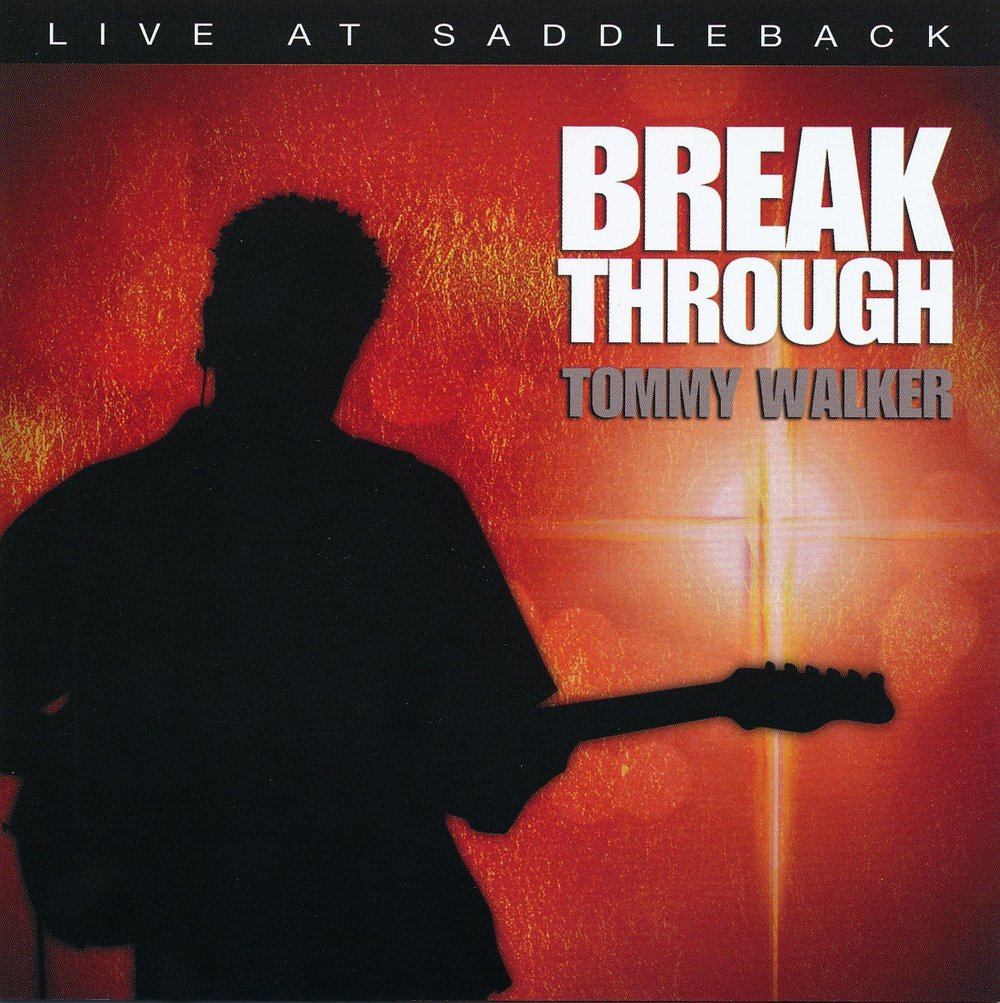 Break Through - Live at Saddleback - 2006