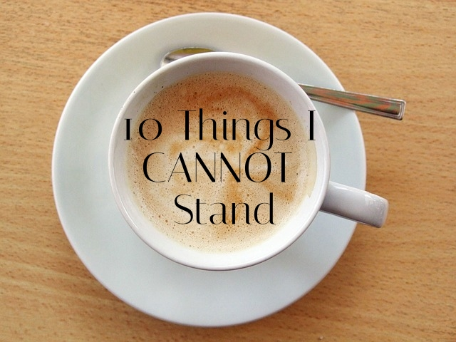 photo from:    http://www.theeternityjournal.com/2014/05/10-things-i-cannot-stand.html