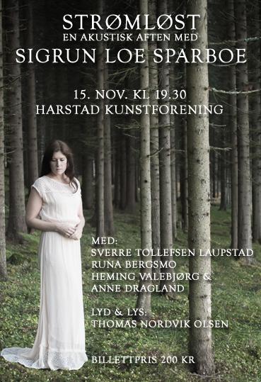 Sigrun Loe Sparboe spiller en eksklusiv akustisk konsert i Harstad 15.nov. -En konsert som blir hennes siste på ei stund. Et begrenset antall billetter legges ut for salg!