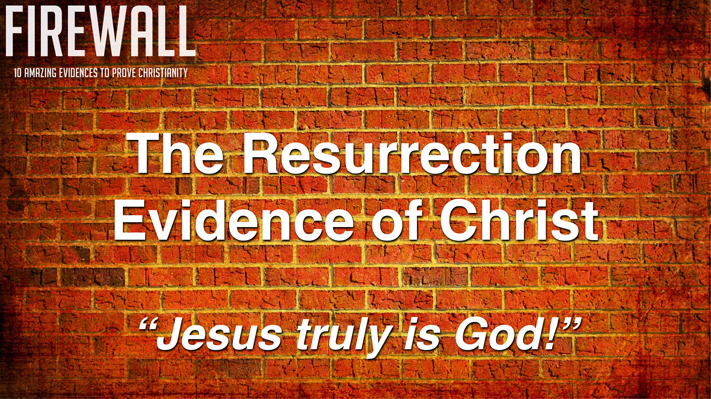 "Session 8: ""JESUS: The Resurrection"" 2016 Apologetics Conference"