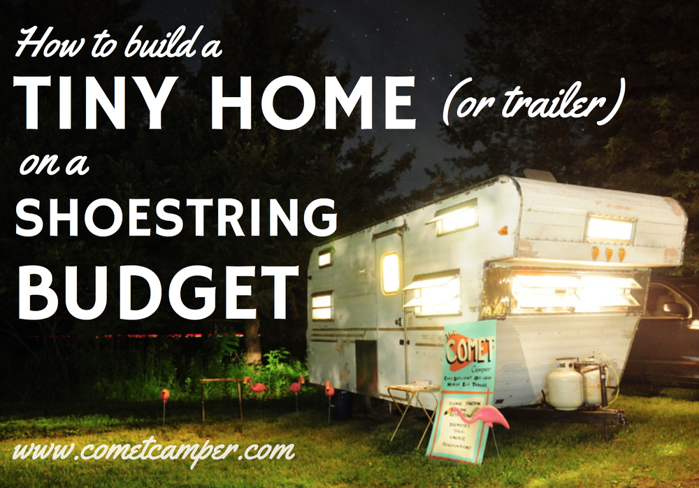 How To Build A Tiny House Or Trailer On A Shoestring