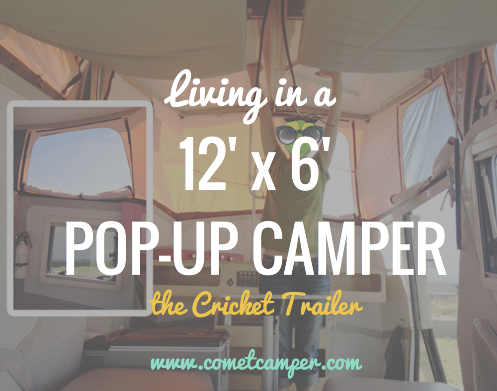 Living In A Pop Up Camper : Towards Life in a 70 sq. ft. Pop-Up Camper - The Cricket ...