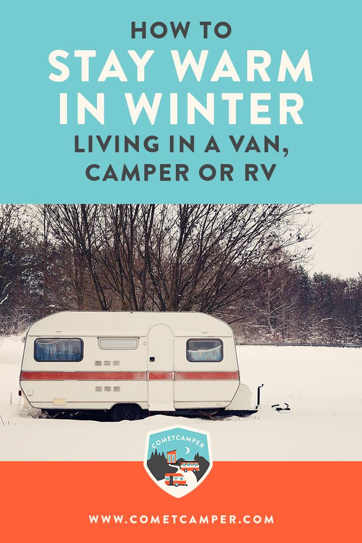 How to stay warm in the winter while living in a tiny house. Whether you live in a camper, RV, or Van, staying warm in the winter is essential. Here are our best tips!