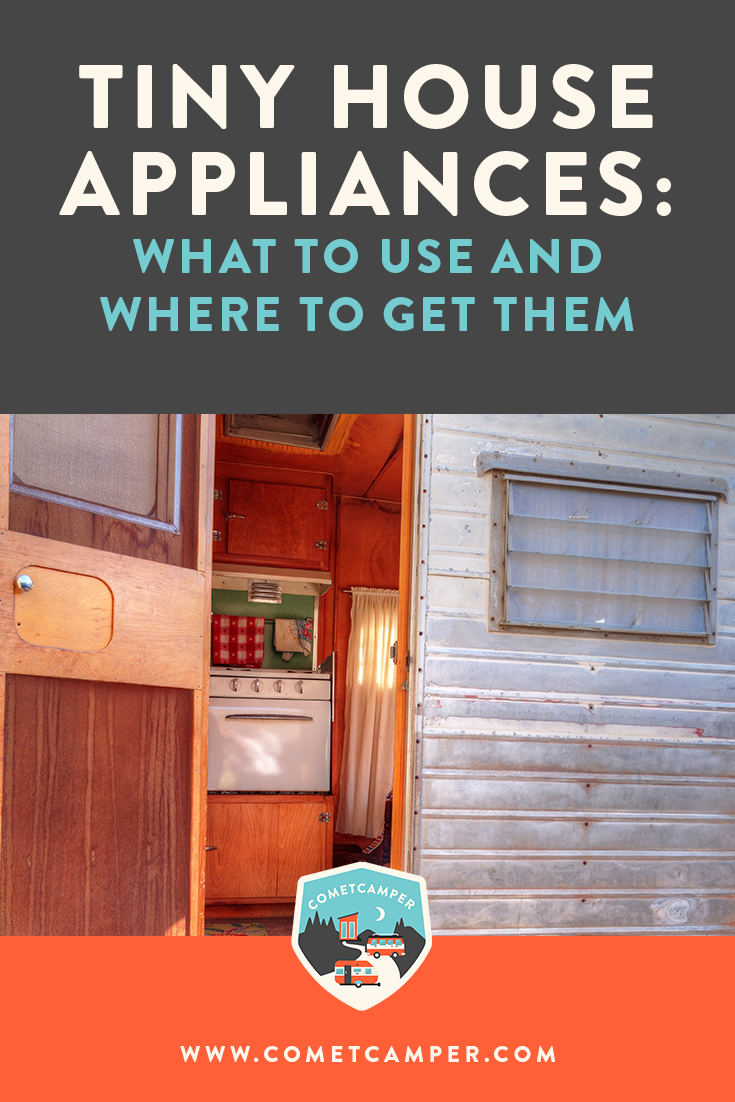 Get the perfect appliances for your tiny house with this guide! We're sharing our favorites so your tiny home can have the full funtionality you want.