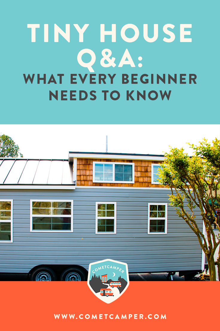 Tiny House Q + A: What should a beginner know before building a Tiny House?   COMETCAMPER